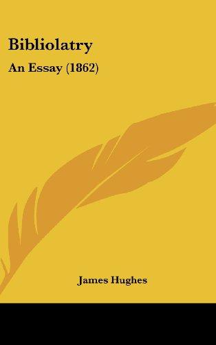 9781161990751: Bibliolatry: An Essay (1862)