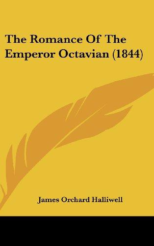 9781161990959: The Romance of the Emperor Octavian (1844)