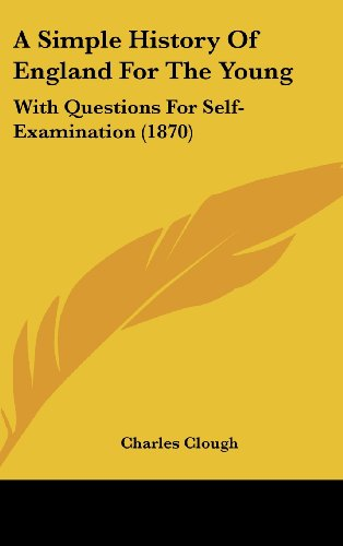 9781161991024: A Simple History of England for the Young: With Questions for Self-Examination (1870)
