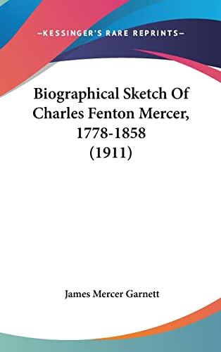 9781161992816: Biographical Sketch Of Charles Fenton Mercer, 1778-1858 (1911)