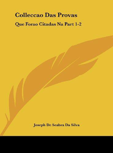 9781161994759: Colleccao Das Provas: Que Forao Citadas Na Part 1-2: Da Deduccao Chronologica, E Analytica (1768)