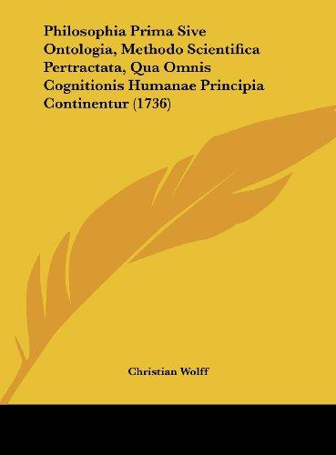 9781161995589: Philosophia Prima Sive Ontologia, Methodo Scientifica Pertractata, Qua Omnis Cognitionis Humanae Principia Continentur (1736) (Latin Edition)