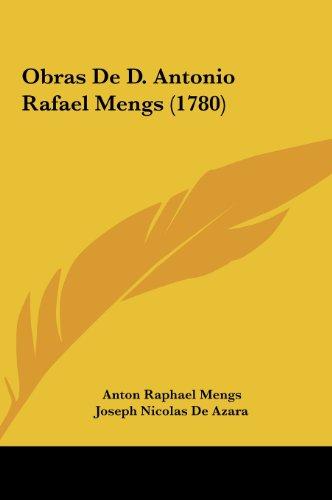 9781161995787: Obras de D. Antonio Rafael Mengs (1780)