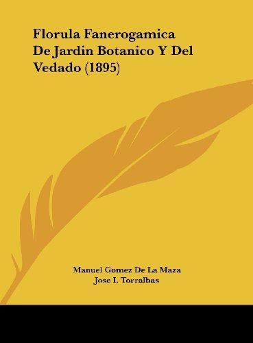 9781161998146: Florula Fanerogamica De Jardin Botanico Y Del Vedado (1895) (Spanish Edition)