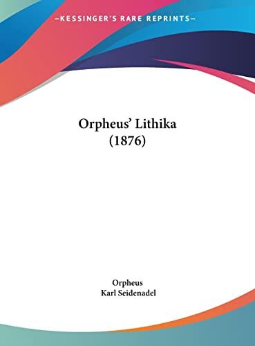 9781161999303: Orpheus' Lithika (1876)