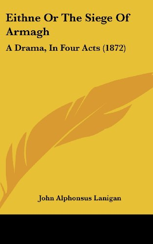 9781162002743: Eithne Or The Siege Of Armagh: A Drama, In Four Acts (1872)