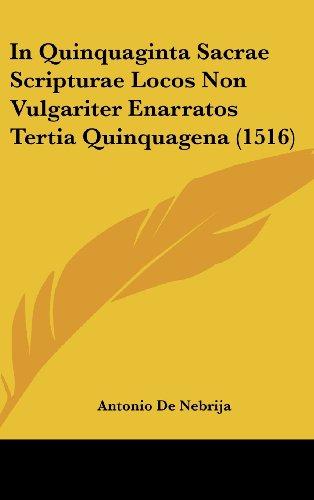 9781162005256: In Quinquaginta Sacrae Scripturae Locos Non Vulgariter Enarratos Tertia Quinquagena (1516)