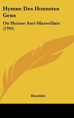 9781162005638: Hymne Des Honnetes Gens: Ou Hymne Anti-Marseillais (1794)