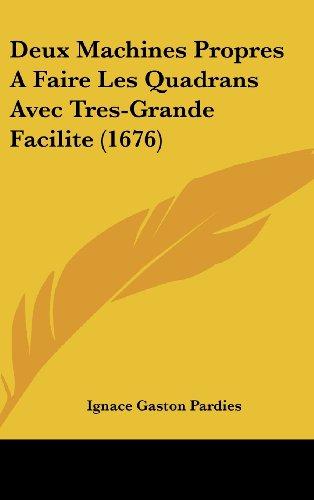 9781162005768: Deux Machines Propres a Faire Les Quadrans Avec Tres-Grande Facilite (1676)