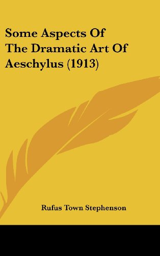 9781162006666: Some Aspects Of The Dramatic Art Of Aeschylus (1913)