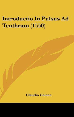 9781162009742: Introductio In Pulsus Ad Teuthram (1550) (Latin Edition)