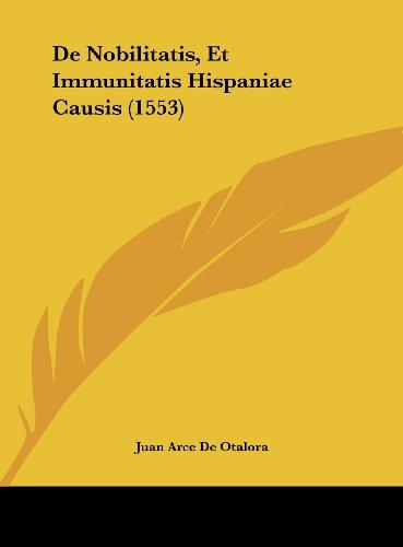 9781162012896: de Nobilitatis, Et Immunitatis Hispaniae Causis (1553)