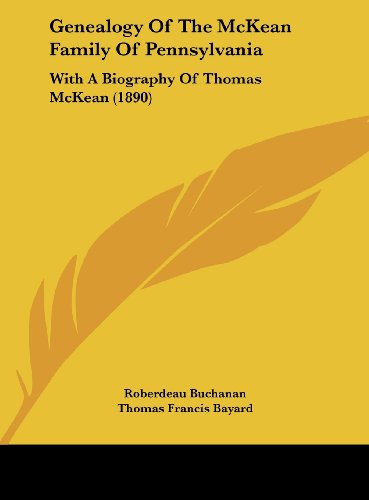 9781162012933: Genealogy Of The McKean Family Of Pennsylvania: With A Biography Of Thomas McKean (1890)