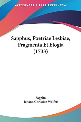 9781162013138: Sapphus, Poetriae Lesbiae, Fragmenta Et Elogia (1733) (Latin Edition)