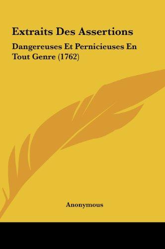 9781162014937: Extraits Des Assertions: Dangereuses Et Pernicieuses En Tout Genre (1762) (French Edition)