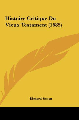 9781162016023: Histoire Critique Du Vieux Testament (1685)