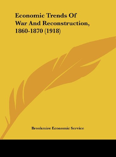 9781162019475: Economic Trends Of War And Reconstruction, 1860-1870 (1918)