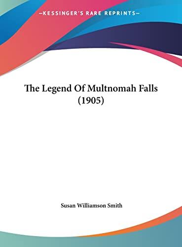 9781162021843: The Legend Of Multnomah Falls (1905)