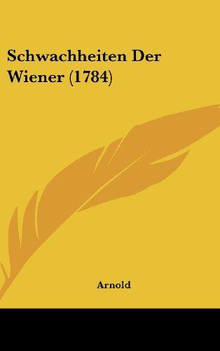 9781162024202: Schwachheiten Der Wiener (1784) (German Edition)