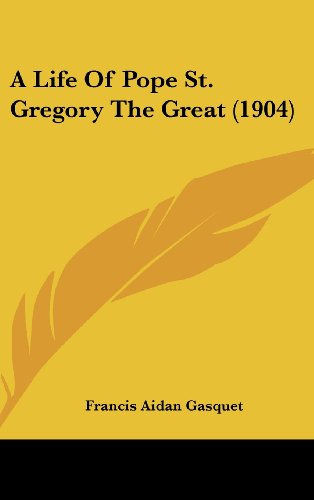 9781162024356: A Life Of Pope St. Gregory The Great (1904)