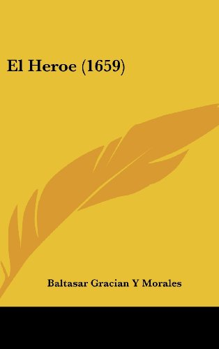 9781162026060: El Heroe (1659) (Spanish Edition)