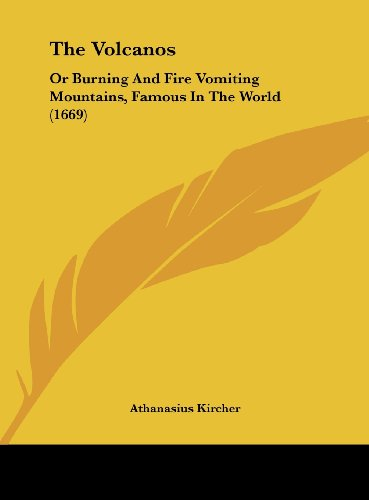 9781162027685: The Volcanos: Or Burning and Fire Vomiting Mountains, Famous in the World (1669)