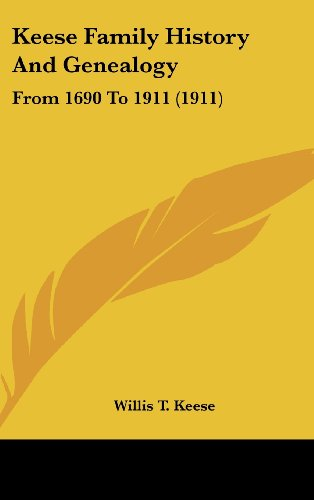 9781162028118: Keese Family History And Genealogy: From 1690 To 1911 (1911)