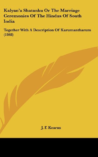 9781162028958: Kalyan'a Shatanku Or The Marriage Ceremonies Of The Hindus Of South India: Together With A Description Of Karumantharum (1868)