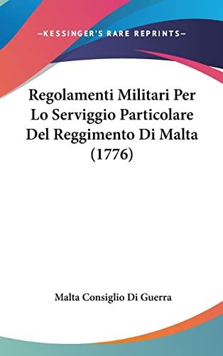 9781162030678: Regolamenti Militari Per Lo Serviggio Particolare Del Reggimento Di Malta (1776) (French Edition)