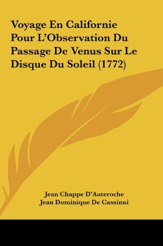 9781162031972: Voyage En Californie Pour L'Observation Du Passage De Venus Sur Le Disque Du Soleil (1772) (French Edition)