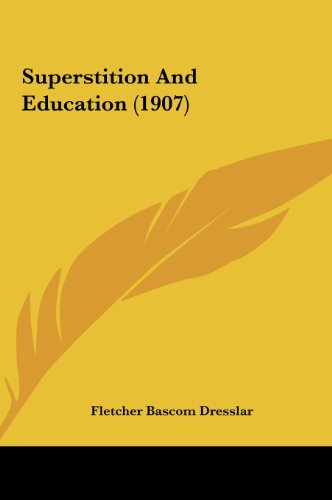 9781162032641: Superstition and Education (1907)