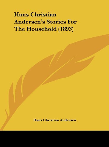 9781162033327: Hans Christian Andersen's Stories for the Household (1893)