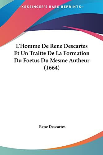 9781162034874: L'Homme De Rene Descartes Et Un Traitte De La Formation Du Foetus Du Mesme Autheur (1664) (French Edition)