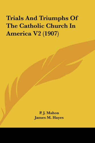9781162034997: Trials And Triumphs Of The Catholic Church In America V2 (1907)