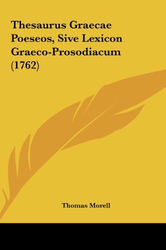 9781162035239: Thesaurus Graecae Poeseos, Sive Lexicon Graeco-Prosodiacum (1762) (Latin Edition)