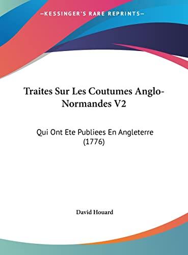 9781162036236: Traites Sur Les Coutumes Anglo-Normandes V2: Qui Ont Ete Publiees En Angleterre (1776)