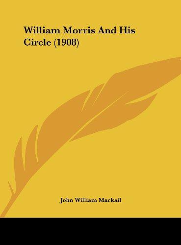 9781162038704: William Morris and His Circle (1908)