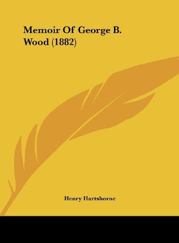 9781162041803: Memoir of George B. Wood (1882)