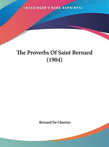 9781162042633: The Proverbs Of Saint Bernard (1904)