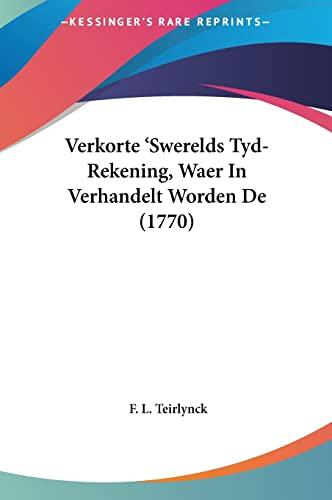 9781162045900: Verkorte 'Swerelds Tyd-Rekening, Waer In Verhandelt Worden De (1770) (Chinese Edition)