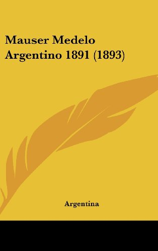 9781162049328: Mauser Medelo Argentino 1891 (1893) (Spanish Edition)