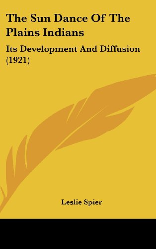 9781162049502: The Sun Dance Of The Plains Indians: Its Development And Diffusion (1921)