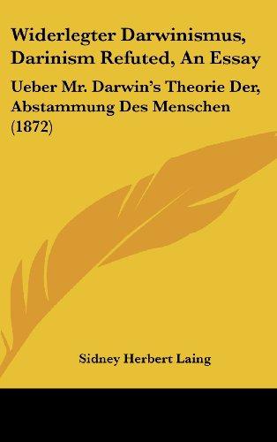 9781162049885: Widerlegter Darwinismus, Darinism Refuted, An Essay: Ueber Mr. Darwin's Theorie Der, Abstammung Des Menschen (1872) (German Edition)