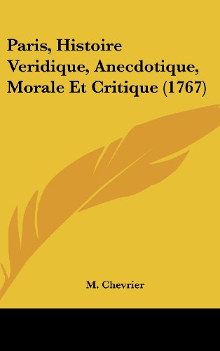 9781162050317: Paris, Histoire Veridique, Anecdotique, Morale Et Critique (1767) (French Edition)