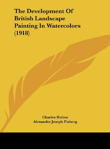 9781162050386: The Development of British Landscape Painting in Watercolors (1918)