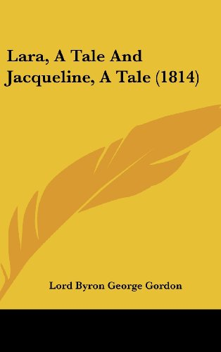 9781162050867: Lara, a Tale and Jacqueline, a Tale (1814)