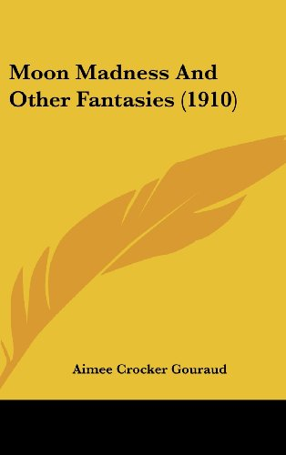 Moon Madness And Other Fantasies (1910) Gouraud,