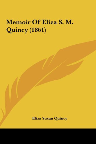 Memoir of Eliza S. M. Quincy 1861 - Eliza Susan Quincy