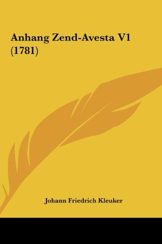 Anhang Zend-Avesta V1 (1781) (Hardback) - Johann Friedrich Kleuker