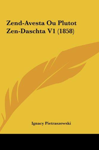9781162055770: Zend-Avesta Ou Plutot Zen-Daschta V1 (1858) (French Edition)